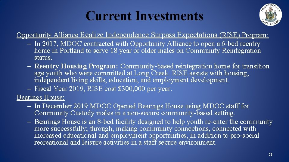Current Investments Opportunity Alliance Realize Independence Surpass Expectations (RISE) Program: – In 2017, MDOC