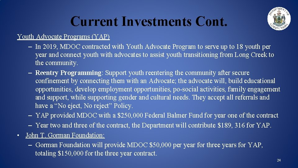 Current Investments Cont. Youth Advocate Programs (YAP) – In 2019, MDOC contracted with Youth
