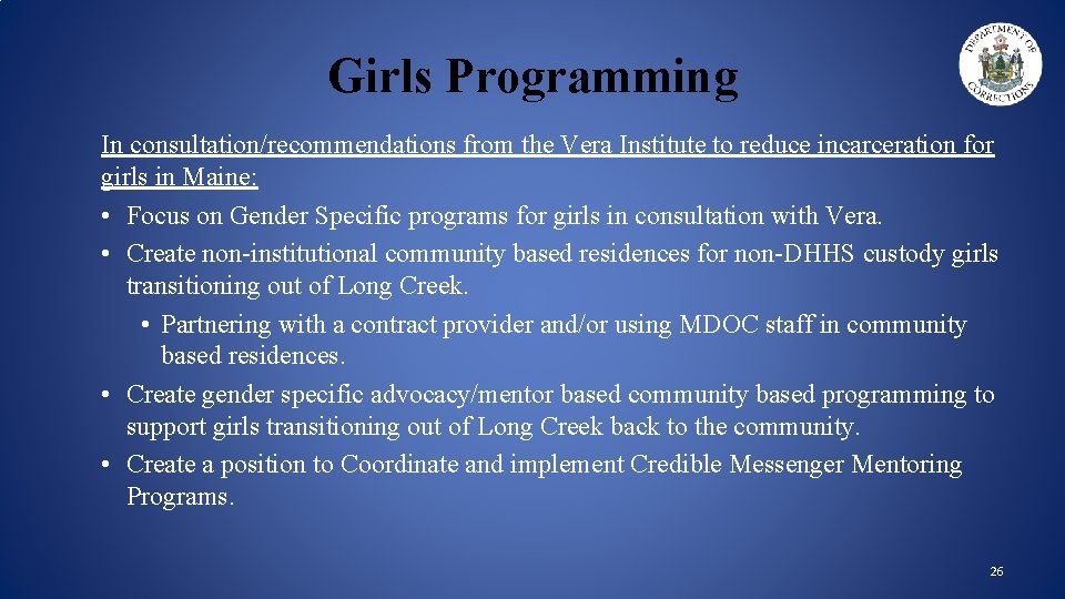 Girls Programming In consultation/recommendations from the Vera Institute to reduce incarceration for girls in
