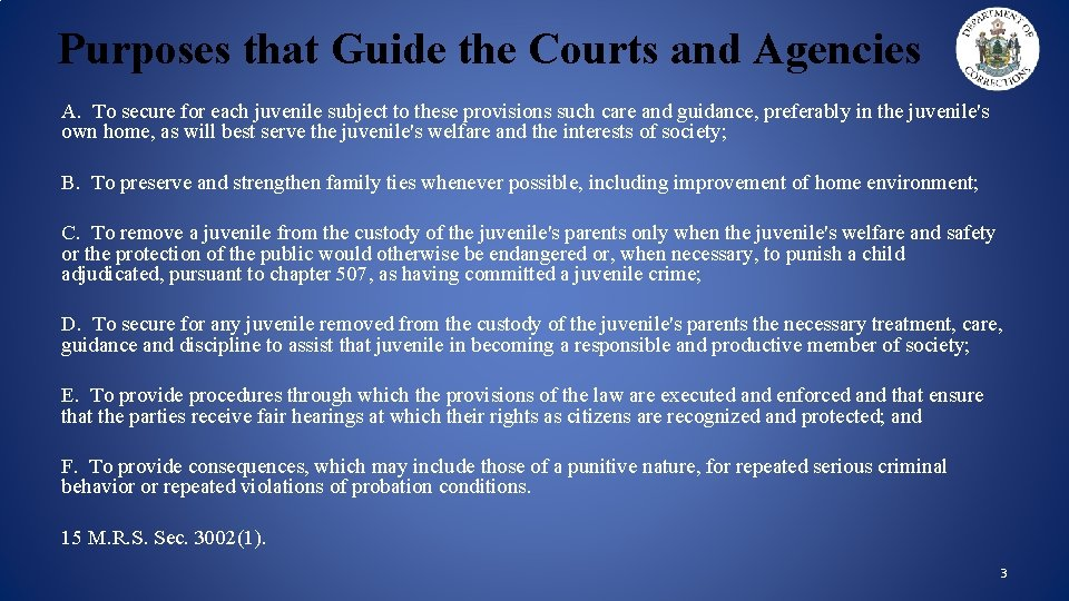 Purposes that Guide the Courts and Agencies A. To secure for each juvenile subject