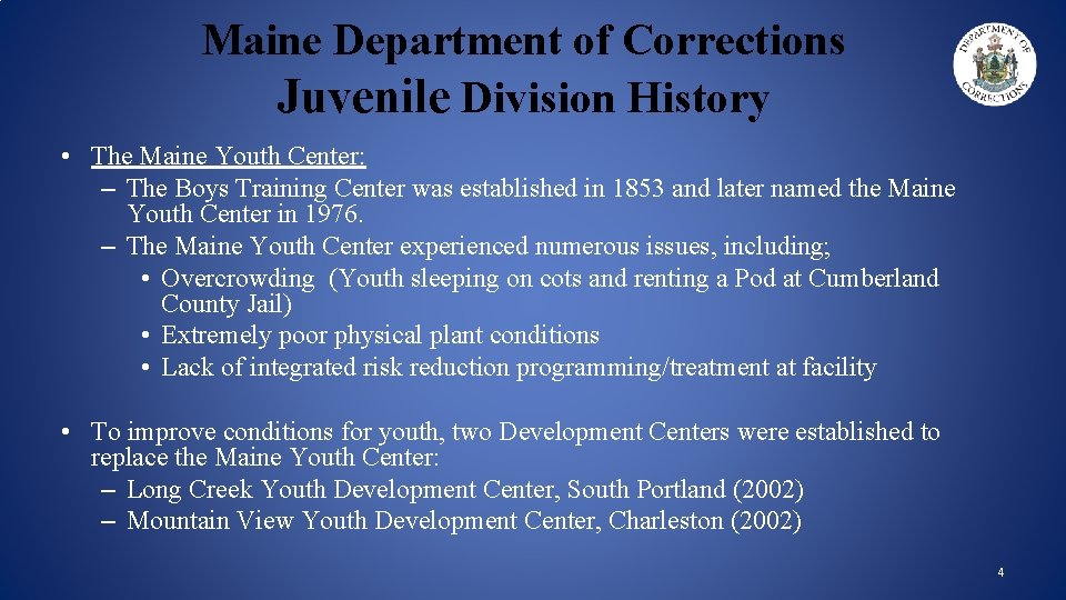 Maine Department of Corrections Juvenile Division History • The Maine Youth Center: – The