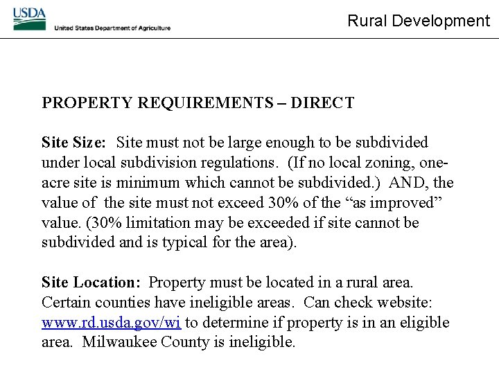 Rural Development PROPERTY REQUIREMENTS – DIRECT Site Size: Site must not be large enough