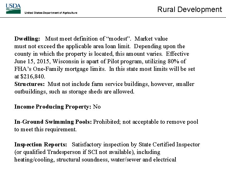 """Rural Development Dwelling: Must meet definition of """"modest"""". Market value must not exceed the"""