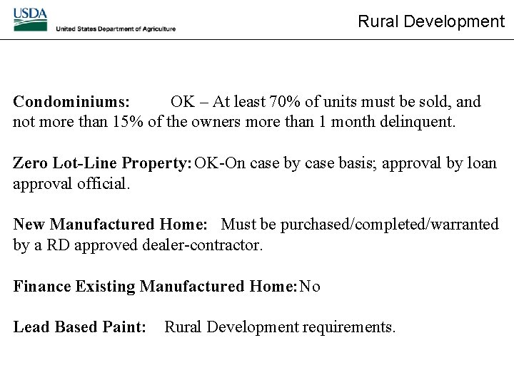 Rural Development Condominiums: OK – At least 70% of units must be sold, and