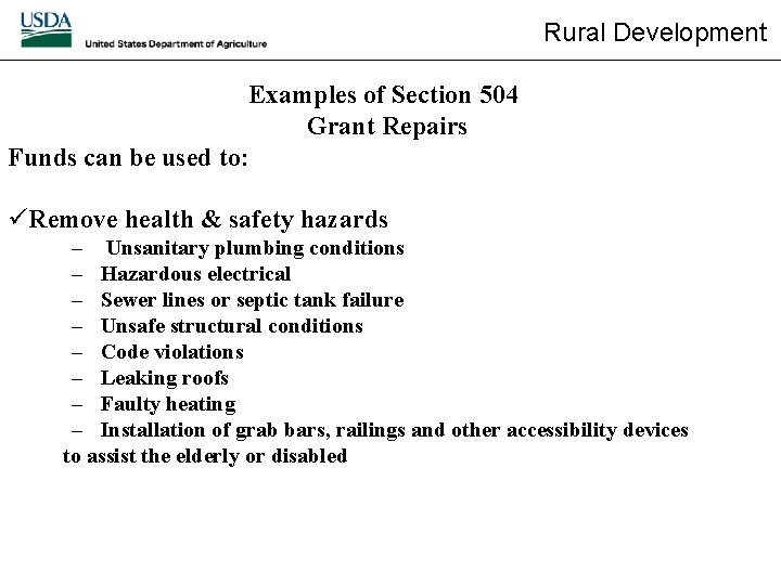 Rural Development Examples of Section 504 Grant Repairs Funds can be used to: üRemove