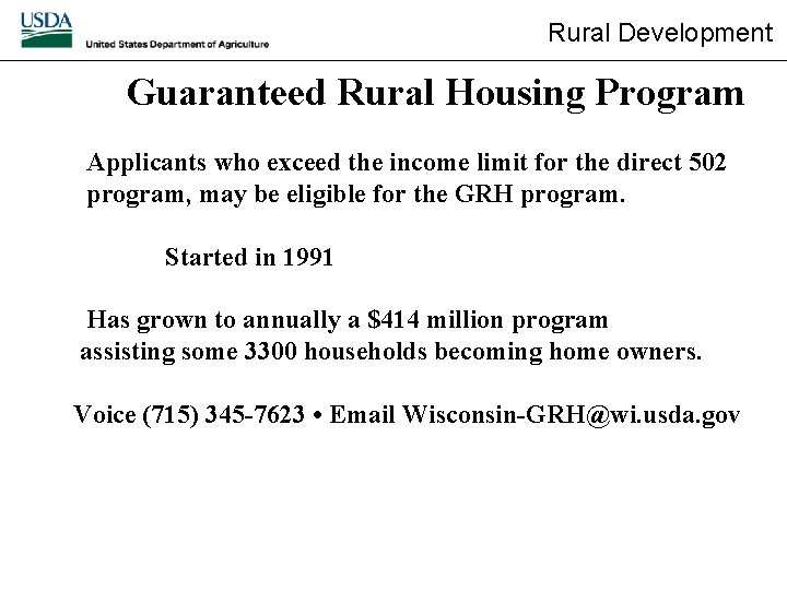 Rural Development Guaranteed Rural Housing Program Applicants who exceed the income limit for the