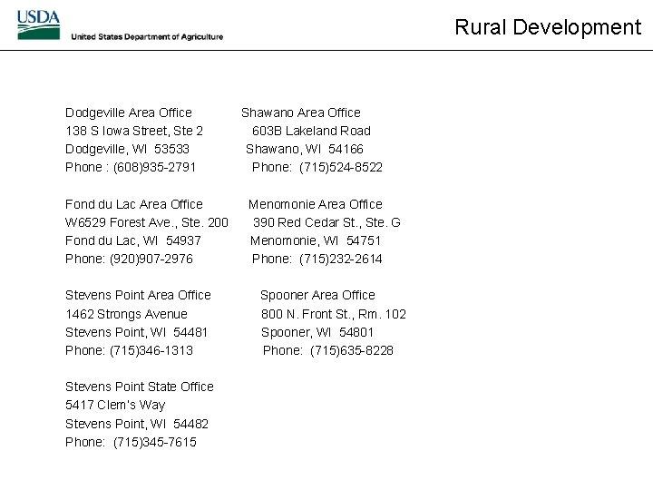 Rural Development Dodgeville Area Office 138 S Iowa Street, Ste 2 Dodgeville, WI 53533