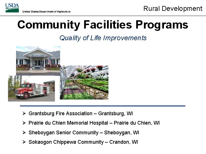 Rural Development Community Facilities Programs Quality of Life Improvements Ø Grantsburg Fire Association –