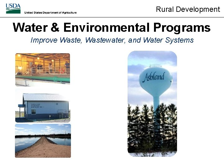 Rural Development Water & Environmental Programs Improve Waste, Wastewater, and Water Systems