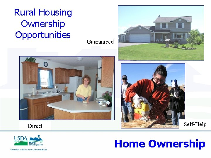 Rural Housing Ownership Opportunities Direct Rural Development Guaranteed Self-Help Home Ownership