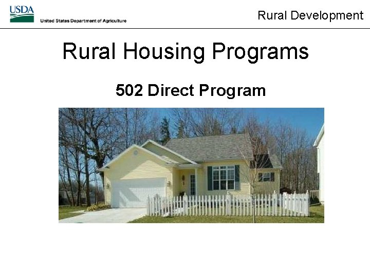 Rural Development Rural Housing Programs 502 Direct Program Loan Program