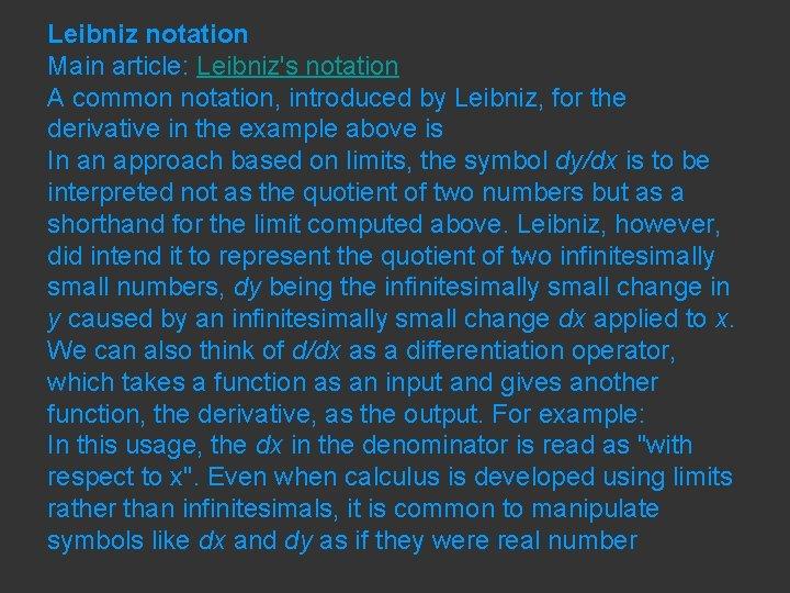 Leibniz notation Main article: Leibniz's notation A common notation, introduced by Leibniz, for the