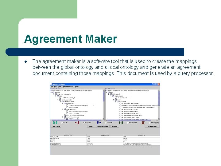 Agreement Maker l The agreement maker is a software tool that is used to