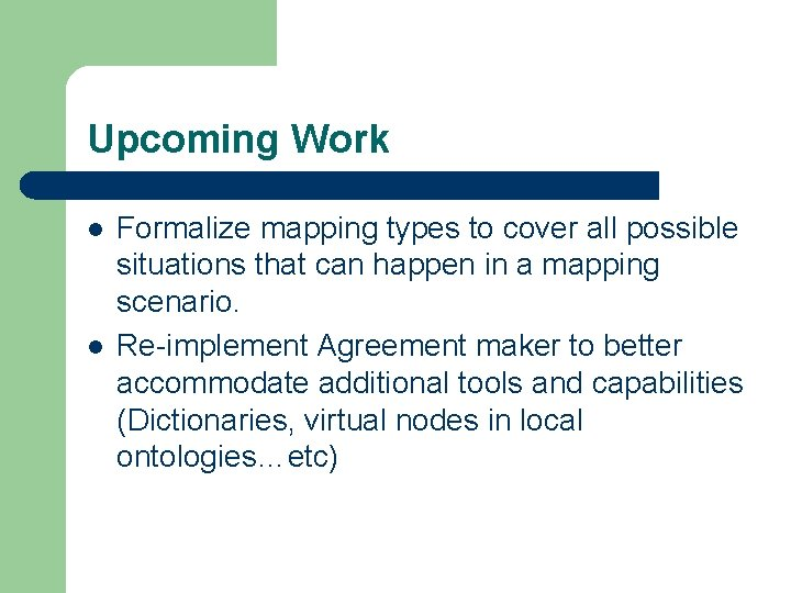 Upcoming Work l l Formalize mapping types to cover all possible situations that can