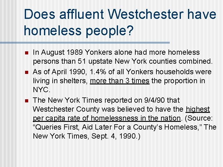 Does affluent Westchester have homeless people? n n n In August 1989 Yonkers alone