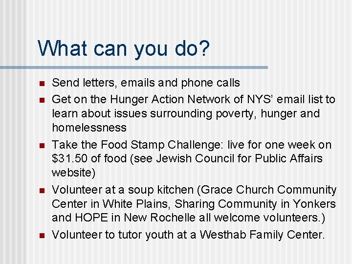 What can you do? n n n Send letters, emails and phone calls Get