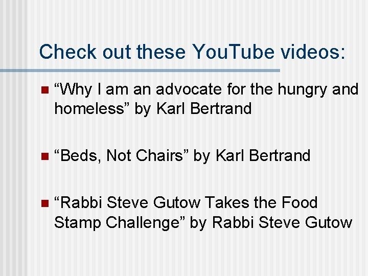 """Check out these You. Tube videos: n """"Why I am an advocate for the"""