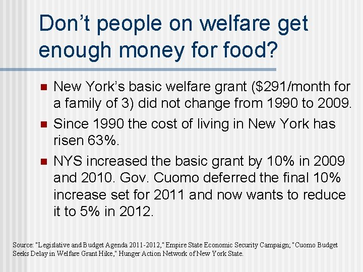 Don't people on welfare get enough money for food? n n n New York's
