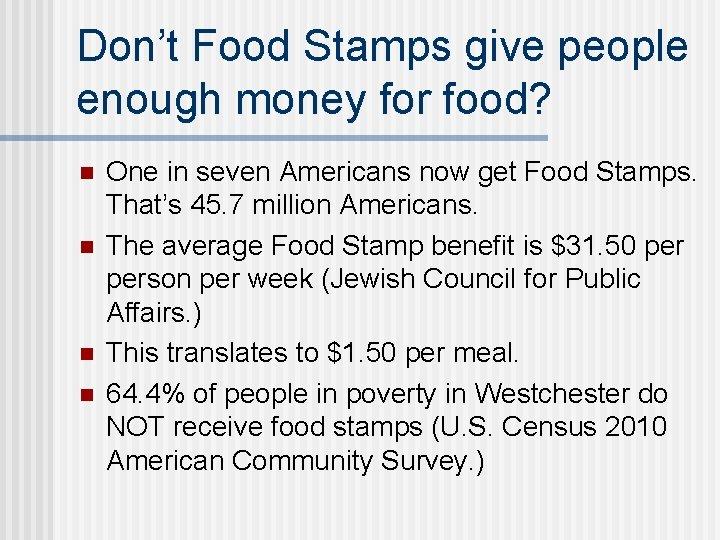 Don't Food Stamps give people enough money for food? n n One in seven