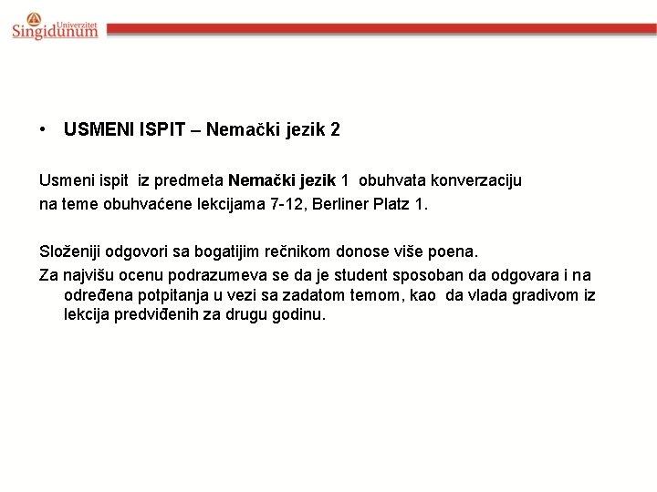 • USMENI ISPIT – Nemački jezik 2 Usmeni ispit iz predmeta Nemački jezik
