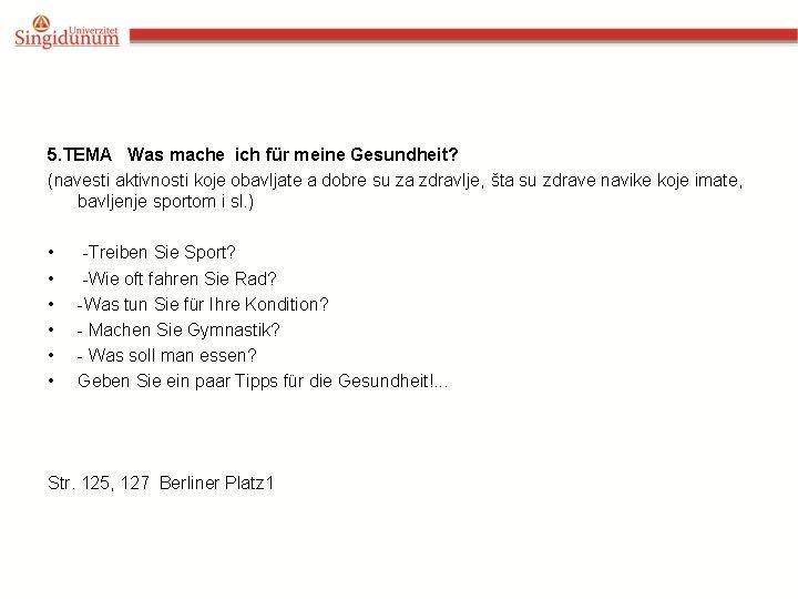 5. TEMA Was mache ich für meine Gesundheit? (navesti aktivnosti koje obavljate a dobre