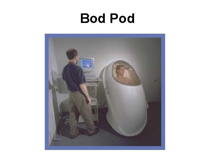 Bod Pod
