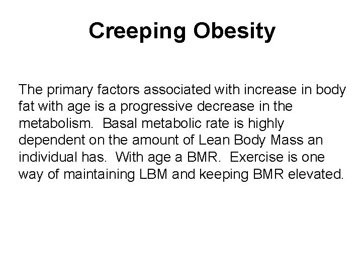 Creeping Obesity The primary factors associated with increase in body fat with age is