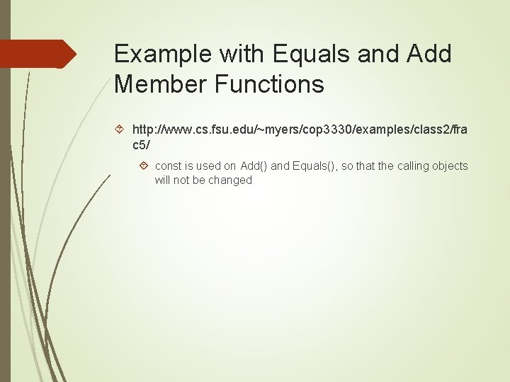 Example with Equals and Add Member Functions http: //www. cs. fsu. edu/~myers/cop 3330/examples/class 2/fra