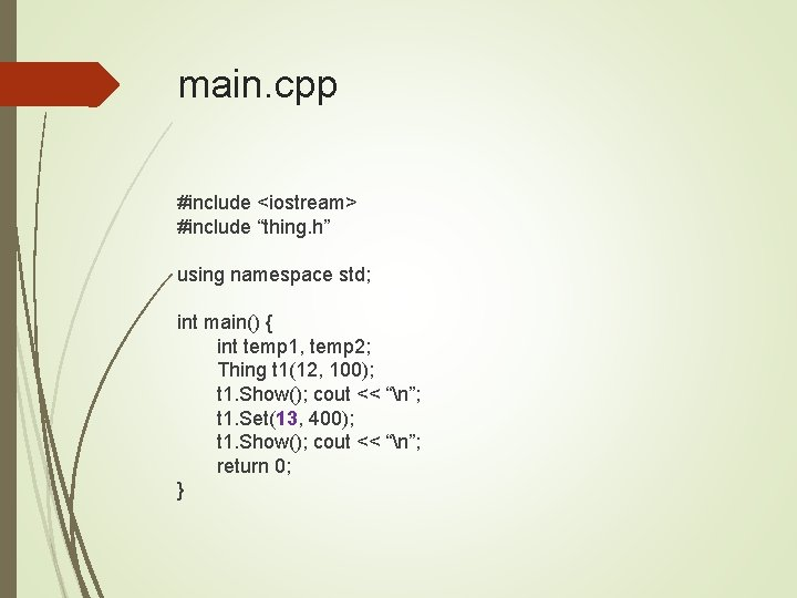 """main. cpp #include <iostream> #include """"thing. h"""" using namespace std; int main() { int"""
