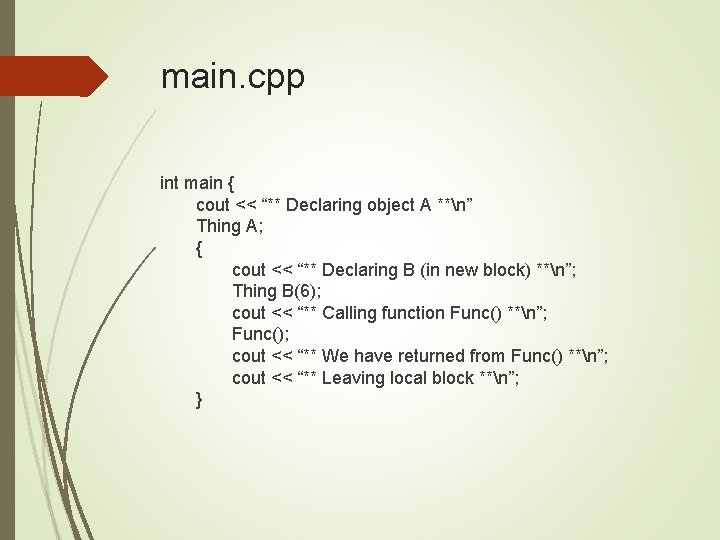 """main. cpp int main { cout << """"** Declaring object A **n"""" Thing A;"""