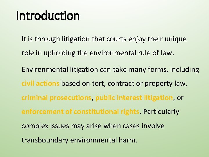 Introduction It is through litigation that courts enjoy their unique role in upholding the