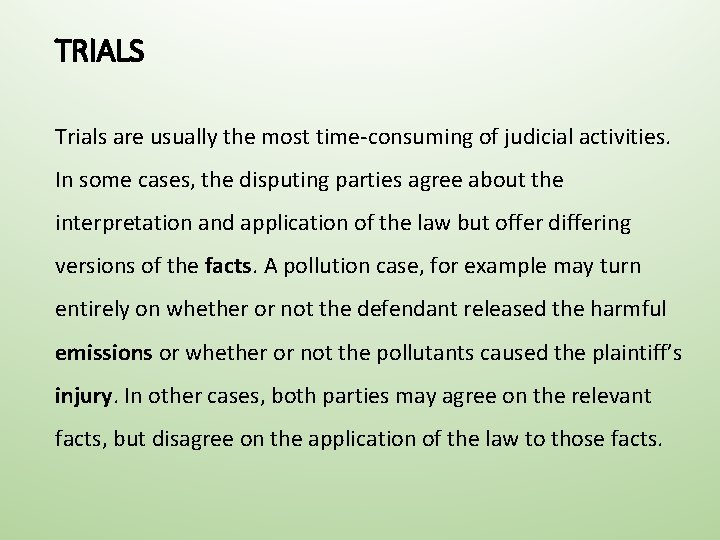TRIALS Trials are usually the most time-consuming of judicial activities. In some cases, the