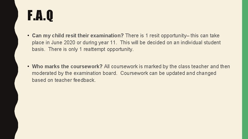 F. A. Q • Can my child resit their examination? There is 1 resit