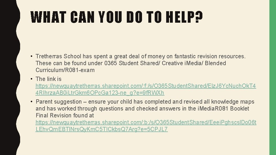 WHAT CAN YOU DO TO HELP? • Tretherras School has spent a great deal