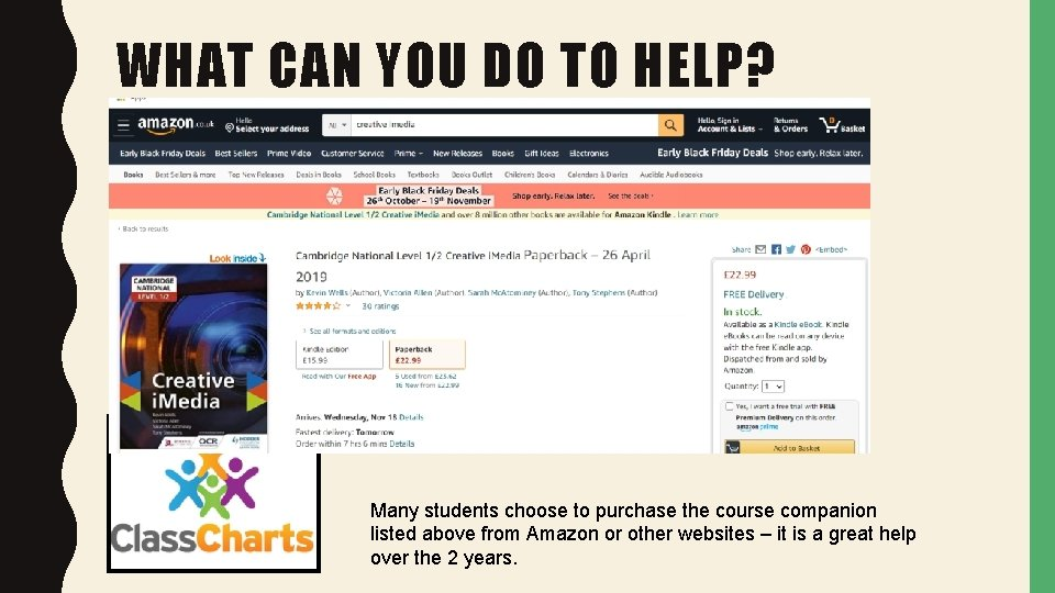 WHAT CAN YOU DO TO HELP? Many students choose to purchase the course companion