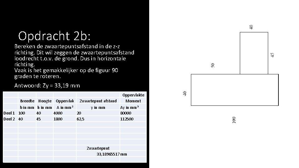 Opdracht 2 b: Bereken de zwaartepuntsafstand in de z-z richting. Dit wil zeggen de