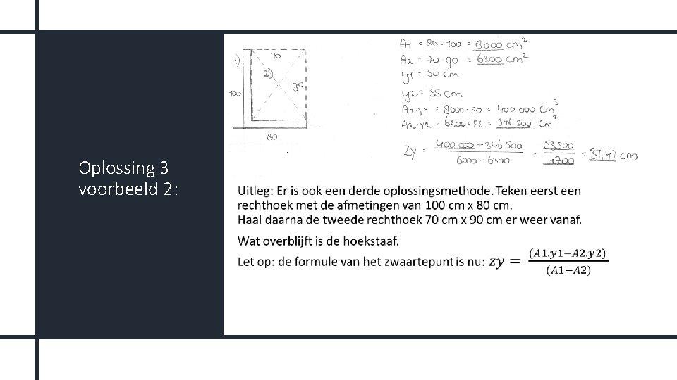 Oplossing 3 voorbeeld 2: •