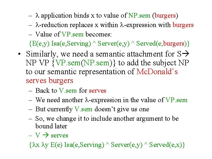 – application binds x to value of NP. sem (burgers) – -reduction replaces x