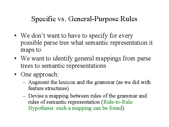 Specific vs. General-Purpose Rules • We don't want to have to specify for every