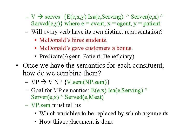 – V serves {E(e, x, y) Isa(e, Serving) ^ Server(e, x) ^ Served(e, y)}