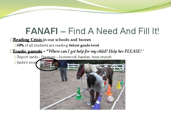 FANAFI – Find A Need And Fill It! �Reading Crisis in our schools and