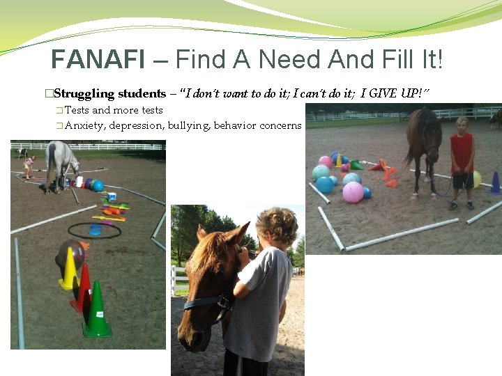 """FANAFI – Find A Need And Fill It! �Struggling students – """"I don't want"""