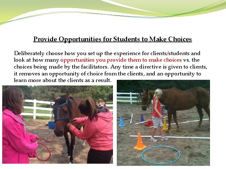 Provide Opportunities for Students to Make Choices Deliberately choose how you set up the