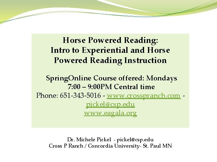 Horse Powered Reading: Intro to Experiential and Horse Powered Reading Instruction Spring. Online