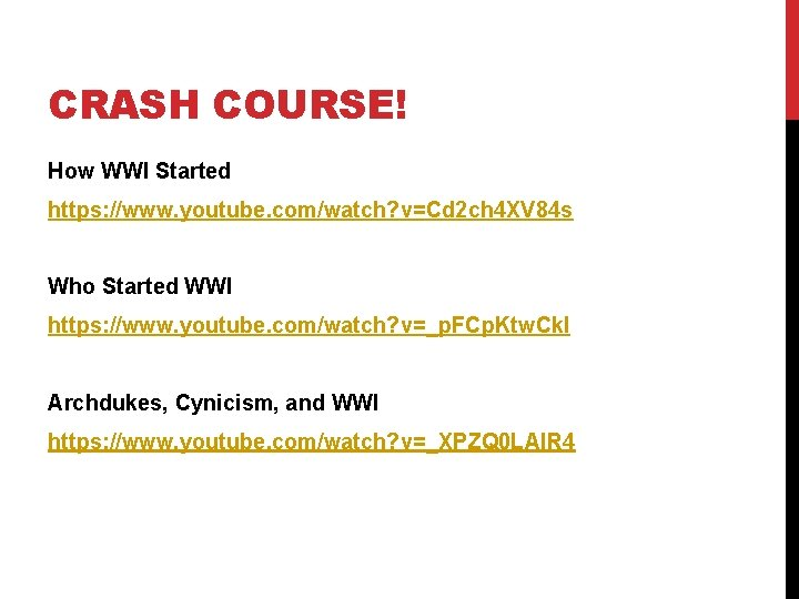 CRASH COURSE! How WWI Started https: //www. youtube. com/watch? v=Cd 2 ch 4 XV