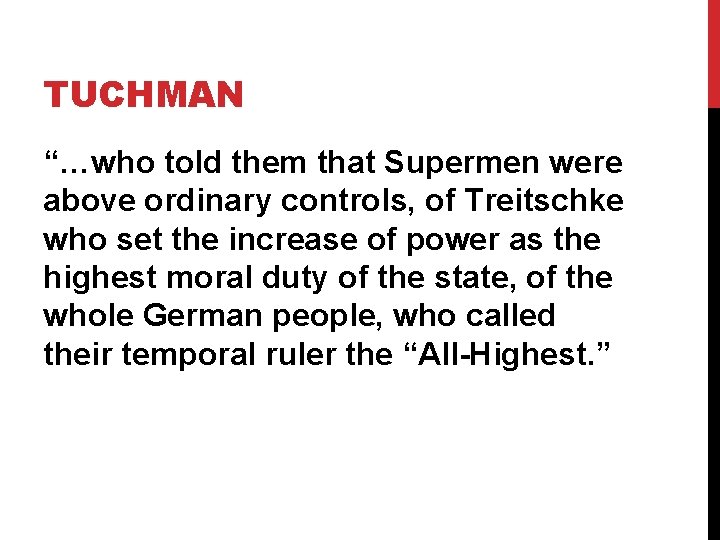 """TUCHMAN """"…who told them that Supermen were above ordinary controls, of Treitschke who set"""