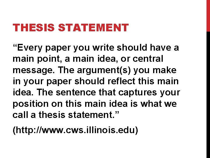 """THESIS STATEMENT """"Every paper you write should have a main point, a main idea,"""