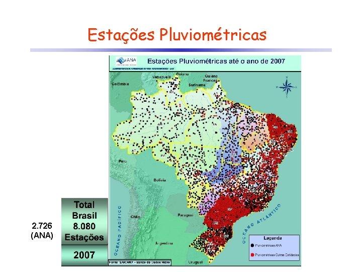 Estações Pluviométricas 2. 726 (ANA)