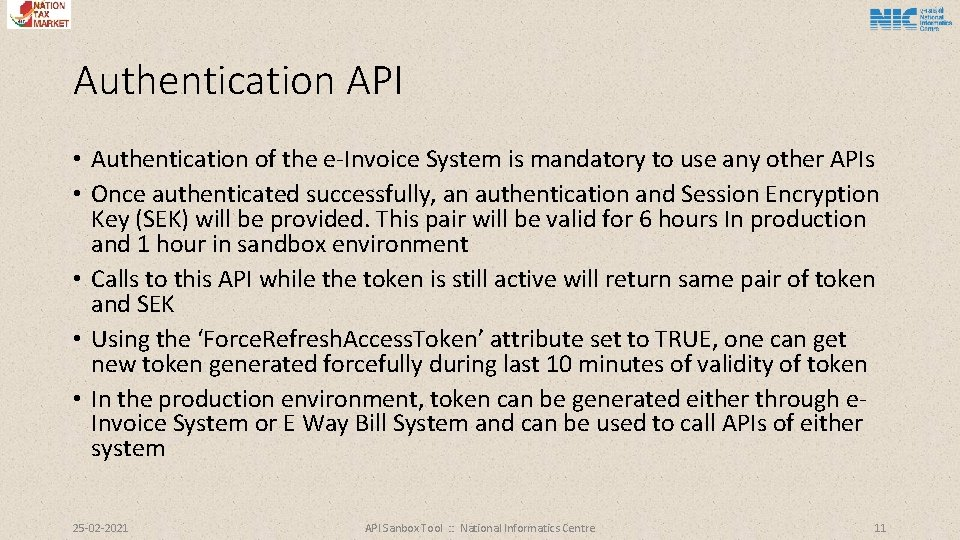 Authentication API • Authentication of the e-Invoice System is mandatory to use any other