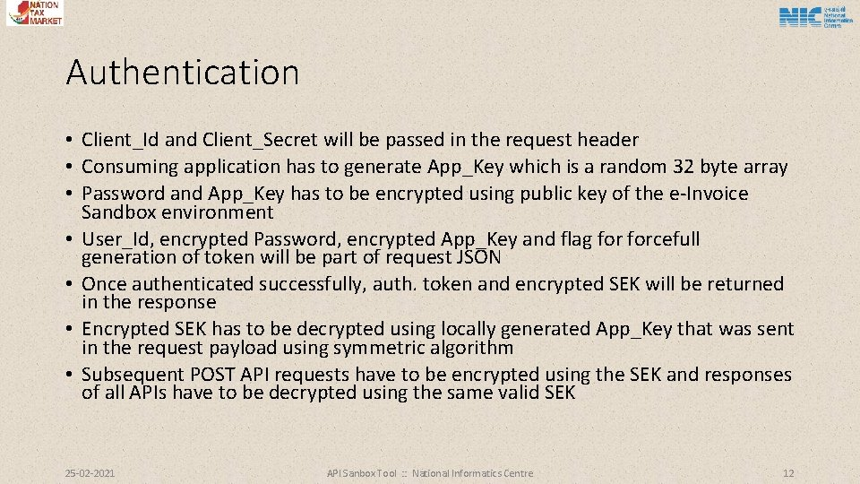 Authentication • Client_Id and Client_Secret will be passed in the request header • Consuming